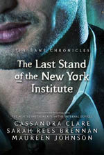 The Last Stand of the New York Institute (The Bane Chronicles Part #9) av Cassandra Clare, Sarah Rees Brennan & Maureen Johnson