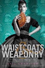 Waistcoats & Weaponry (Finishing School #3) av Gail Carriger