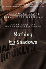 Nothing but Shadows (Tales from Shadowhunter Academy #4) av Cassandra Clare & Sarah Rees Brennan